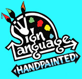 SIGN LANGUAGE HANDPAINTED SIGNS